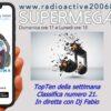 SuperMegaHits – TopTen numero 21 – la classifica della settimana
